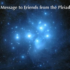 A Message to Friends from the Pleiades