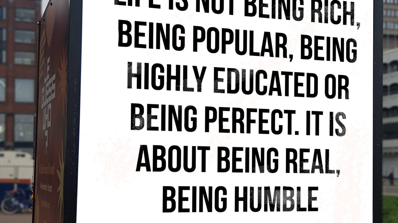 being real, humble and kind