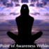 Point of Awareness Webinar Saturday, August 24, 2019 at 11 AM PDT