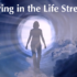 Living in the Life Stream